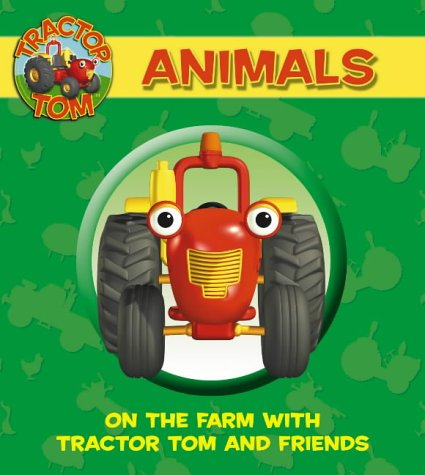 9780007189106: Tractor Tom - Animals: On the Farm with Tractor Tom and Friends: Animal Noises
