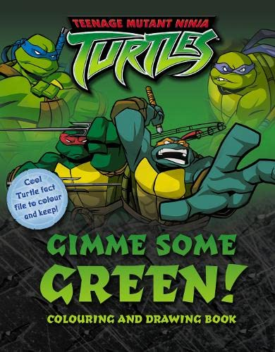 9780007189151: Teenage Mutant Ninja Turtles - Gimme Some Green!: Colouring and Drawing Book