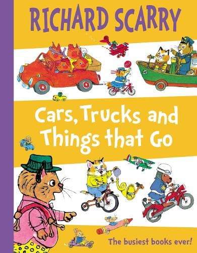 Cars, Trucks and Things That Go: Richard Scarry