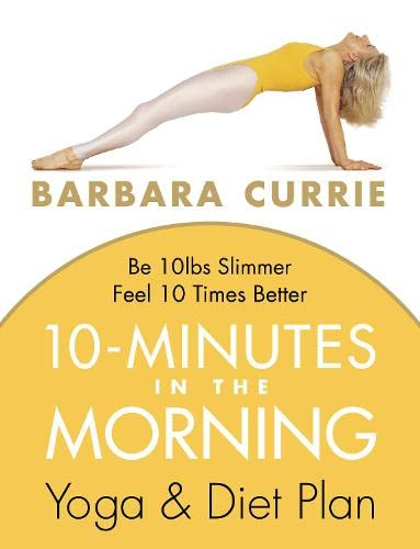 9780007189557: 10 Minutes In The Morning: Yoga and Diet Plan
