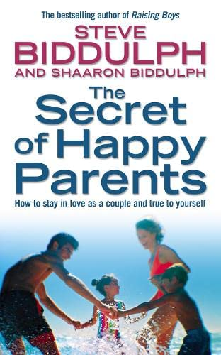 9780007189571: The Secret of Happy Parents: How to Stay in Love as a Couple and True to Yourself