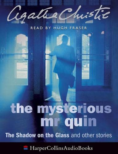 9780007189717: The Mysterious Mr Quin: The Shadow on the Glass and other stories: Complete & Unabridged