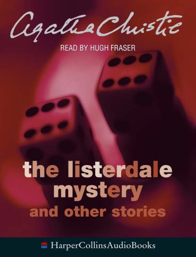 9780007189762: The Listerdale Mystery: And Other Stories: Complete & Unabridged