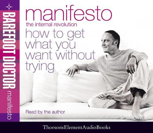 9780007189823: Manifesto: The Internal Revolution - How to Get What You Want without Trying
