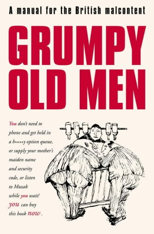 9780007189939: Grumpy Old Men: A Manual for the British Malcontent