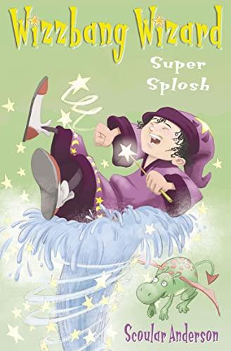9780007190058: Super Splosh (Wizzbang Wizard, Book 1)