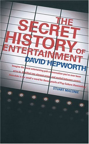 9780007190119: The Secret History of Entertainment