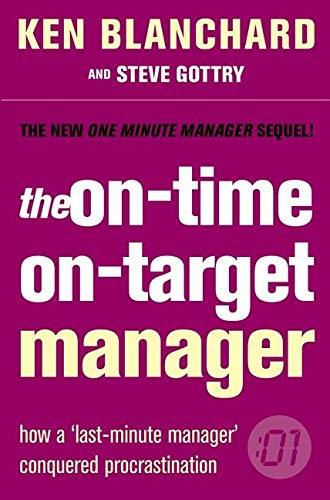 9780007190355: The On-Time, On-Target Manager (The One Minute Manager)