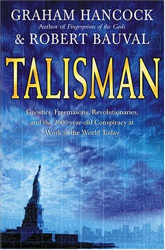 9780007190362: Talisman: Gnostics, Freemasons, Revolutionaries, and the 2000-Year-Old Conspiracy at Work in the World Today