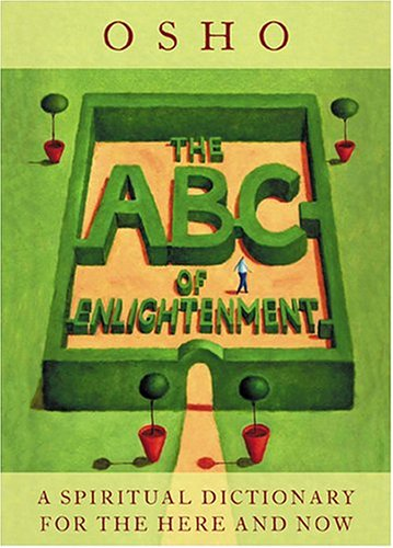 9780007190447: The ABC Of Enlightenment: A Spiritual Dictionary For The Here And Now