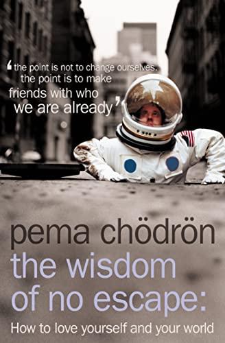 9780007190614: The Wisdom of No Escape
