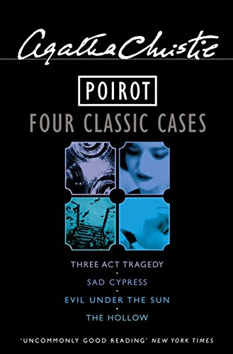 9780007190652: Poirot Four Classic Cases Omnibus: Three-Act Tragedy, Sad Cypress, Evil Under the Sun, & The Hollow