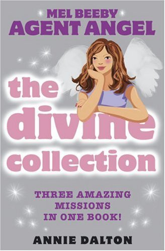 9780007190744: The Divine Collection: Three Amazing Missions In One Book! (Mel Beeby Agent Angel)