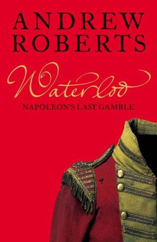 9780007190751: Waterloo: Napoleon's Last Gamble (Making History)