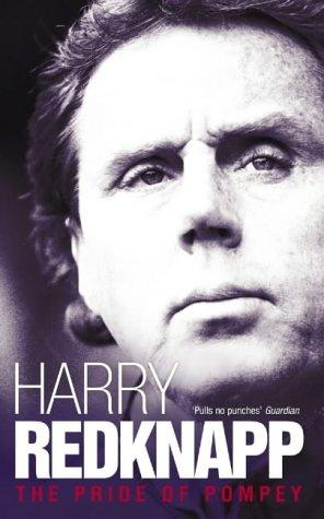9780007190799: Harry Redknapp: The Pride of Pompey