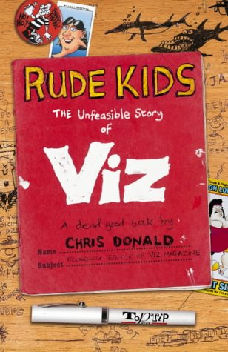 9780007190966: Rude Kids: The Unfeasible Story of Viz