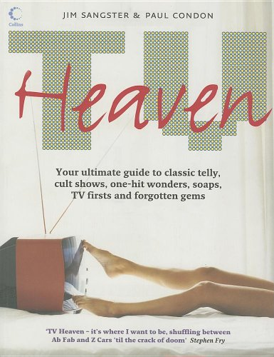 9780007190997: TV Heaven: Your Ultimate Guide to Classic Telly, Cult Shows, One-Hit Wonders, Soaps, TV Firsts and Forgotten Gems