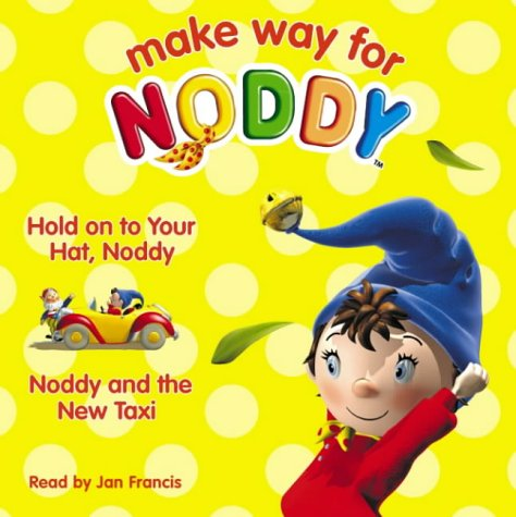 9780007191246: Make Way for Noddy - Hold On To Your Hat, Noddy / Noddy and the New Taxi: Complete & Unabridged