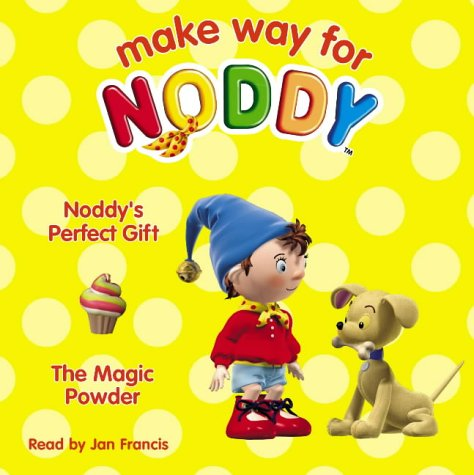 9780007191253: Make Way for Noddy - Noddy's Perfect Gift / The Magic Powder: AND The Magic Powder: Complete & Unabridged