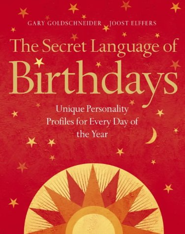 9780007191307: The Secret Language of Birthdays: Unique Personality Profiles for Every Day of the Year