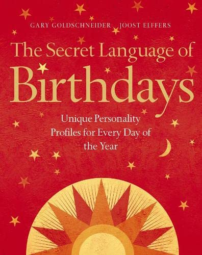 9780007191307: The Secret Language of Birthdays: Unique Personality Guides for Every Day of the Year
