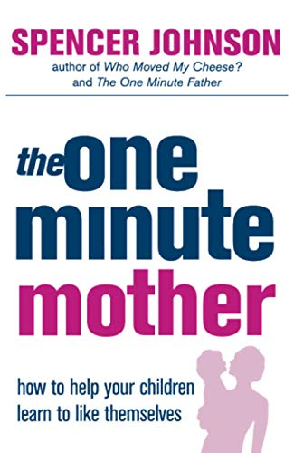 9780007191420: The One-minute Mother: How to Help Your Children Learn to Like Themselves (The One Minute Manager)