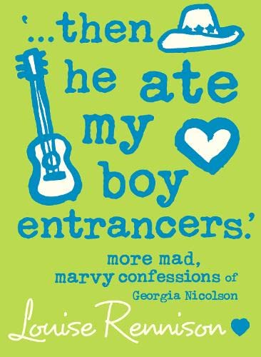 9780007191482: Then He Ate My Boy Entrancers': More Mad, Marvy Confessions of Georgia Nicolson