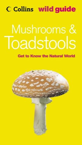9780007191505: Mushrooms & Toadstools: Get to Know the Natural World (Collins Wild Guide)