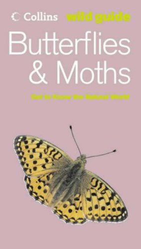 9780007191512: Butterflies & Moths: Get to Know the Natural World (Collins Wild Guide)