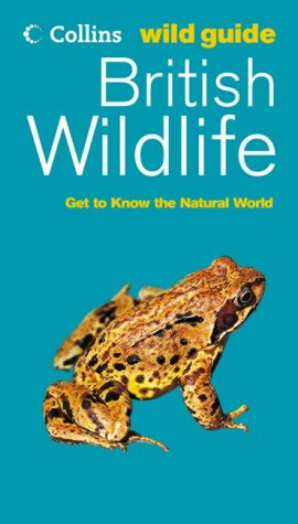 9780007191727: British Wildlife (Collins Wild Guide)