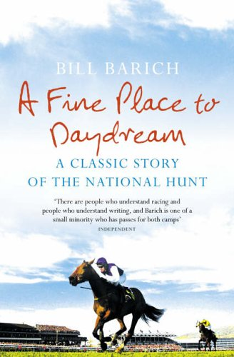 9780007191819: A Fine Place to Daydream: A Classic Story of the National Hunt