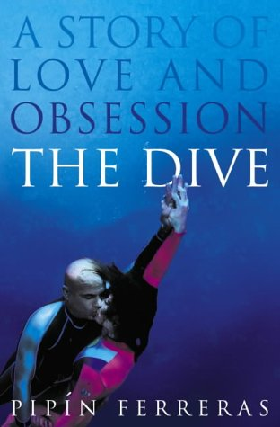 9780007191826: The Dive: A Story of Love and Obsession