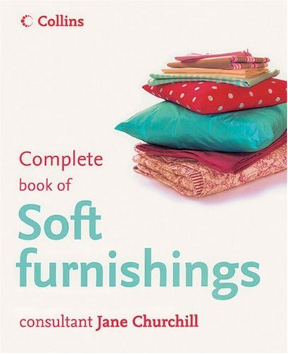 9780007191857: Collins Complete Book of Soft Furnishings