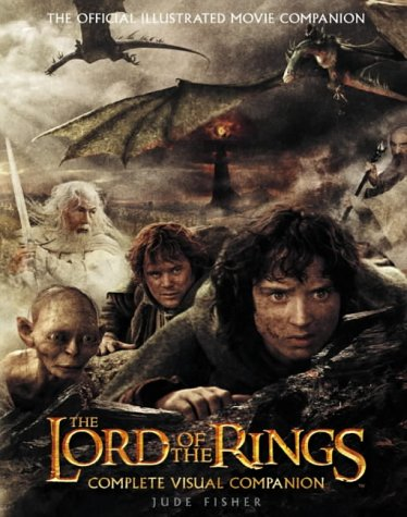 9780007191956: The Lord of the Rings Complete Visual Companion