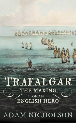 9780007192090: Men of Honour: Trafalgar and the Making of the English Hero