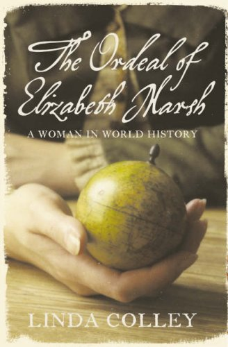 9780007192182: The Ordeal of Elizabeth Marsh: A Woman in World History