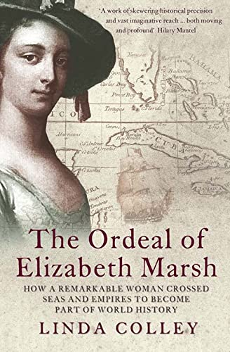 9780007192199: The Ordeal of Elizabeth Marsh: How a Remarkable Woman Crossed Seas and Empires to Become Part of World History