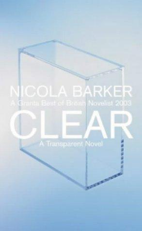 9780007192410: Clear: A Transparent Novel