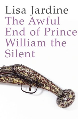 The Awful End of Prince William the: Jardine, Lisa