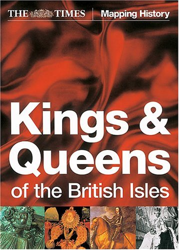 9780007192793: The Times Kings and Queens of the British Isles (Times Mapping History)