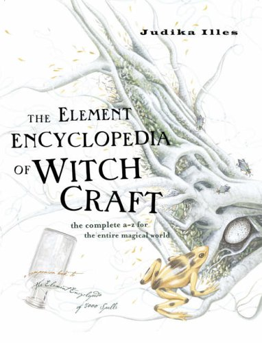 9780007192939: The Element Encyclopedia of Witchcraft: The Complete A-Z for the Entire Magical World