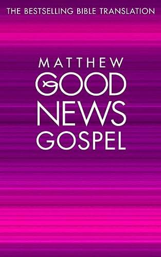 9780007193479: Matthew's Gospel: Good News Bible (GNB) (Good News Gospels, Book 1)