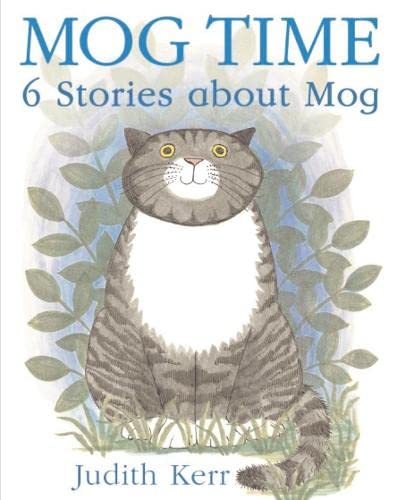 Mog Time: 6 Stories about Mog: Judith Kerr