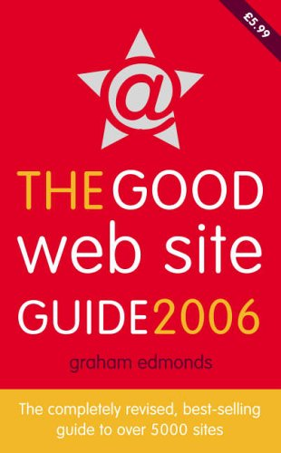 9780007193851: The Good Web Site Guide 2006: The Completely Revised, Best-Selling Guide to Over 5000 Sites