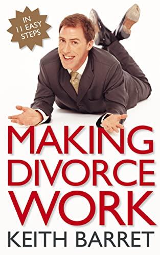 9780007193868: Making Divorce Work: In 9 Easy Steps
