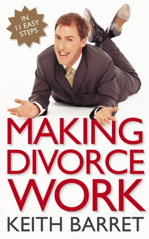 9780007193868: Making Divorce Work: In 9 Easy Steps