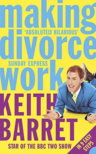 9780007193875: Making Divorce Work: In 9 Easy Steps