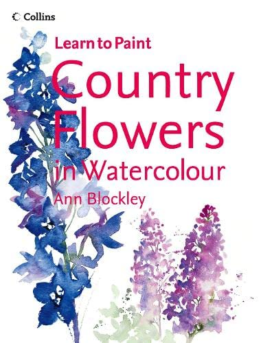 9780007193943: Country Flowers in Watercolour (Collins Learn to Paint)