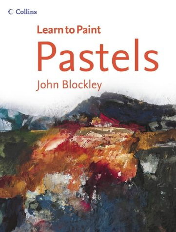 9780007193950: Pastels (Collins Learn to Paint)