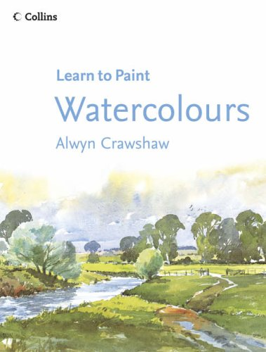 9780007193967: COLLINS LEARN TO PAINT - WATERCOLOURS